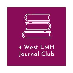 4 West LMH Journal Club